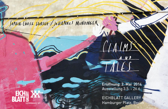Exhibition Eichblatt Gallery, Berlin: Claims and Tales -- Sophia Hirsch & Johannes Mundinger